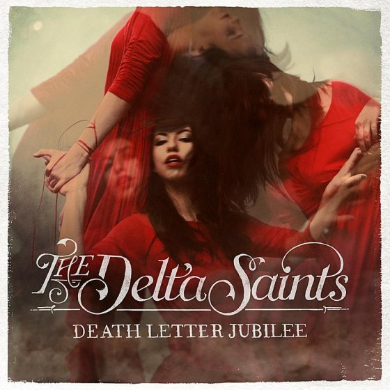 The Delta Saints - death Letter Jubilee